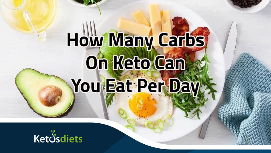 How Many Carbs On Keto Can You Eat Per Day